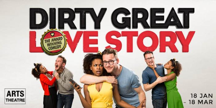 Dirty Great Love Story – Arts Theatre