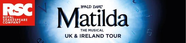 The Royal Shakespeare Company Announces UK And Ireland Tour of Matilda The Musical From March 2018 – August2019